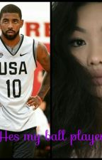 He's my ball player(kyrie Irving story ) by sparkle_fairy_