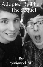 Adopted by Phan~ The Sequel by miniangel1810