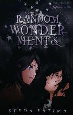 Random Wonderments!  by syedafatima3382