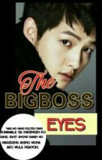 The BIGBOSS Eyes by thegirlmakesyouhappy