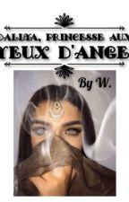 Dallya, Princesse au yeux d'ange. by Writyegh