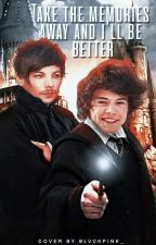 Take The Memories Away And I'll Be Better || Larry Stylinson by xDreamerOfDreamsx