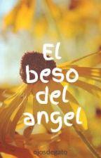 El beso del angel by ojosdegato
