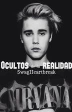 Ocultos de la realidad /J.B./ /Problemas de Ricos/ /Editando/ by SwagHeartbreak