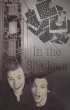 In the shadows(Larry Stylinson) by PierceWithKellic