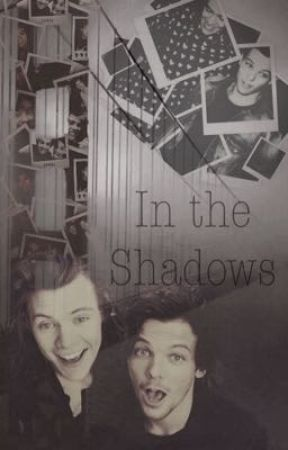 In the shadows(Larry Stylinson)✔️ by PierceWithKellic