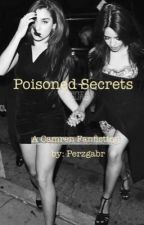 Poisoned Secrets  (Camren) by perzgabr