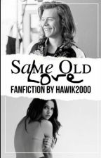 Same old love||h.s by Hawik2000