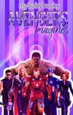 Avengers Imagines by marvelsmybitch