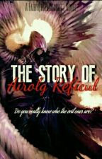 THE STORY OF AIROLG REFICUL.  by FairyQueenScarlett