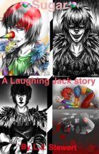 Sugar -- Laughing Jack X reader by LJstewert