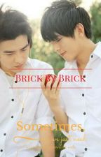 Brick by Brick (Completed) [#Wattys2017] by creamyeggyolk
