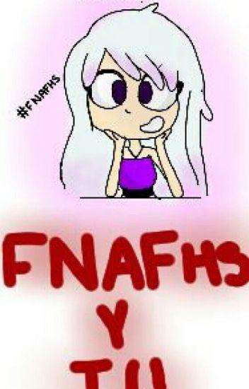 FNAFHS Y TU (EDITANDO)