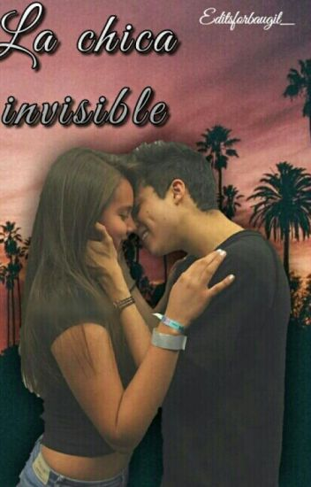 La Chica Invisible  {MB} ||Terminada||