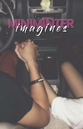 ❁ miniminter imagines ❁