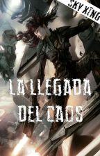 La Llegada del Caos. Saga S by Akari-chaM