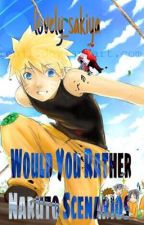 Would You Rather Naruto Scenarios  by lovelyyy_01