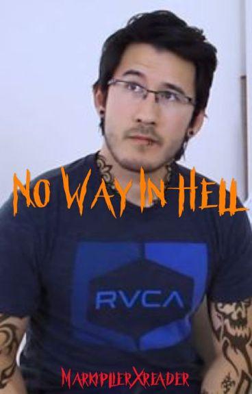 No Way in Hell (MarkiplierXReader)