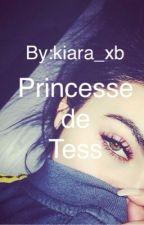 Princesse de Tess [TERMINÉ] by kiara_xb
