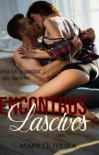 Encontros Lascivos - DEGUSTAÇÃO by MarielySantos