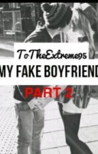 My Fake Boyfriend Part Two by _graciiii