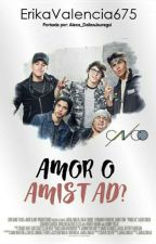 Amor o Amistad ❤❤❤❤❤❤ Cnco y Tu by ErikaValencia675