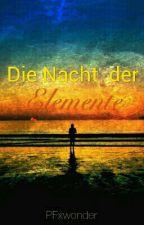 Die Nacht der Elemente  by PFxwonder