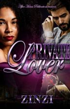 Private Lover (BWWM) *Mature Content* by PennameJewel