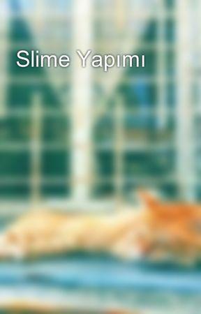 Slime Yapımı Slime Yapımı Wattpad