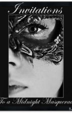 Invitation to a Midnight Masquerade. by misscupiecakesxoxo