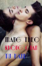Mang theo không gian tu hành by ThanhThaoDuong3