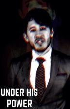 Under His Power - Darkiplier x Reader by FandomsFuelMe