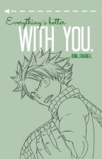 With You. (a.u) [NaLu FanFiction] by Roma_Dragneel