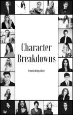 CHARACTER BREAKDOWNS by astonishingatlast