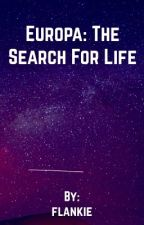 Europa: The Search For Life by flankie