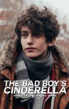 The Bad Boy's Cinderella by ItzPizzaQueen