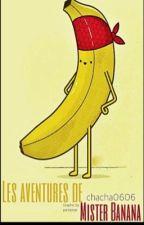 Les aventures de mister Banana. by chacha0606