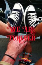 We Are Forever (EDITING) by plus_size_queen