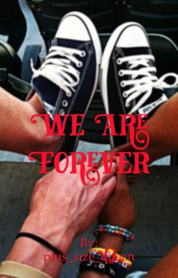 We Are Forever (EDITING)