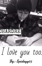 I love you too. | Chardre ✏️ by Spideyy03
