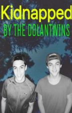 KIDNAPPED/ DOLAN TWINS by Queentaylordolan