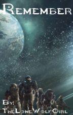 Remember: a Halo: Reach Fan Fiction by Wolfiesta