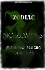 ¡Warning: Peligro de muerte! No zombies [Zodiaco] by PRINCEofGARHDLAN
