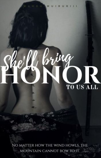She'll Bring Honor To Us All (BWWM) ✓