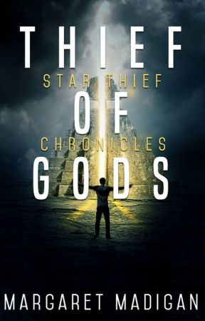 Thief Of Gods: Star Thief Chronicles, Bk 1 by mmadiganauthor