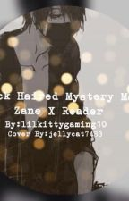 Dark Haired Mystery Man | MyStreet Zane X Reader by itsliterallyhannah