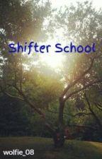 Shifter School by wolfie_08
