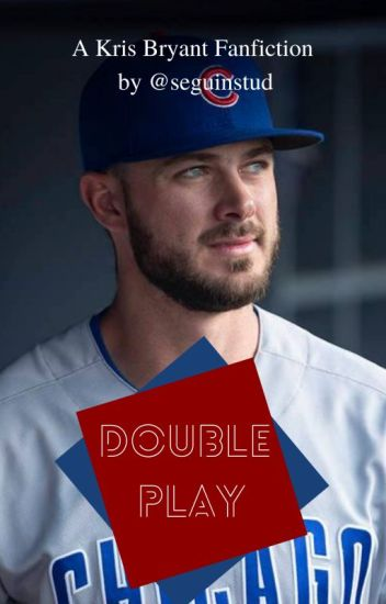 Double Play// K. Bryant