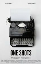 Összegyűrt papírfecnik - Oneshots by Jennifer_Shepherd