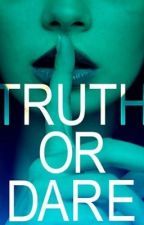 Truth or Dare (One Shot) Rated SPG by kaatiesantos